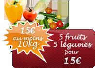 5 fruits 5 légumes pour 15€